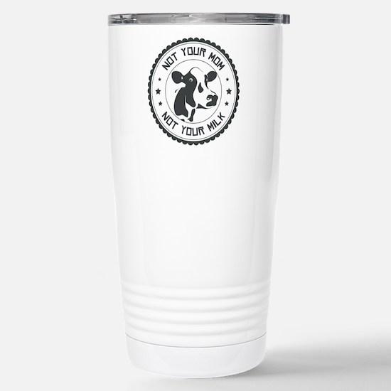 Not Your Mom Travel Mug