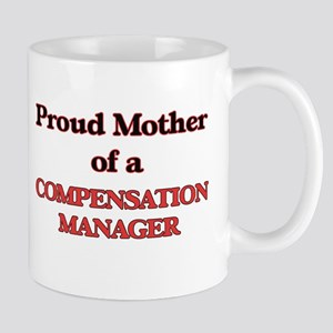 Proud Mother of a Compensation Manager Mugs