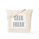 Geek Freak! Tote Bag