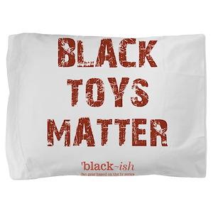 BLACK TOYS MATTER Pillow Sham