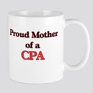 Proud Mother of a Cpa Mugs