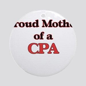 Proud Mother of a Cpa Round Ornament