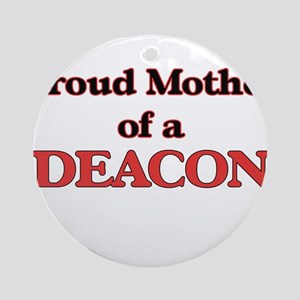 Proud Mother of a Deacon Round Ornament