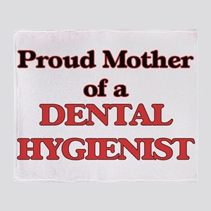 Proud Mother of a Dental Hygienist Throw Blanket