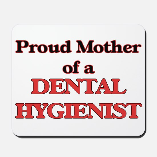 Proud Mother of a Dental Hygienist Mousepad