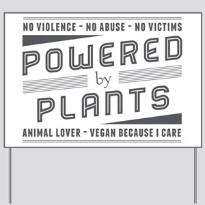 No Violence Powered by Plants Yard Sign