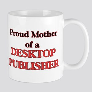 Proud Mother of a Desktop Publisher Mugs