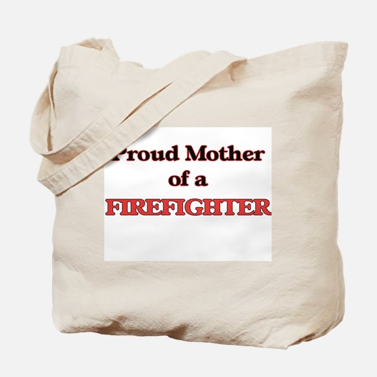 Proud Mother of a Firefighter Tote Bag