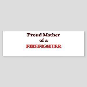 Proud Mother of a Firefighter Bumper Sticker