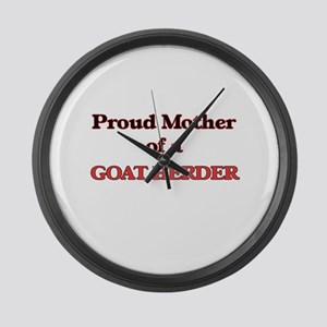 Proud Mother of a Goat Herder Large Wall Clock