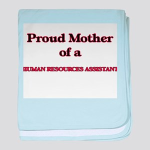 Proud Mother of a Human Resources Ass baby blanket