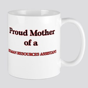 Proud Mother of a Human Resources Assistant Mugs