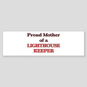 Proud Mother of a Lighthouse Keeper Bumper Sticker