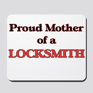 Proud Mother of a Locksmith Mousepad
