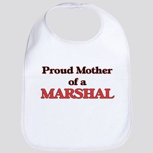 Proud Mother of a Marshal Bib