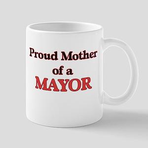 Proud Mother of a Mayor Mugs