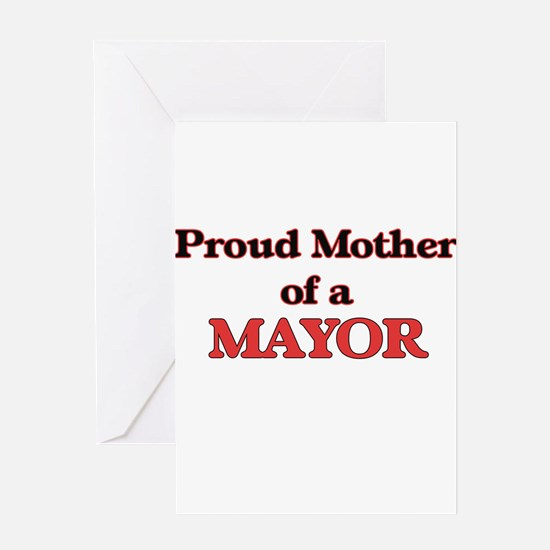 Proud Mother of a Mayor Greeting Cards