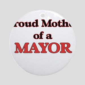 Proud Mother of a Mayor Round Ornament