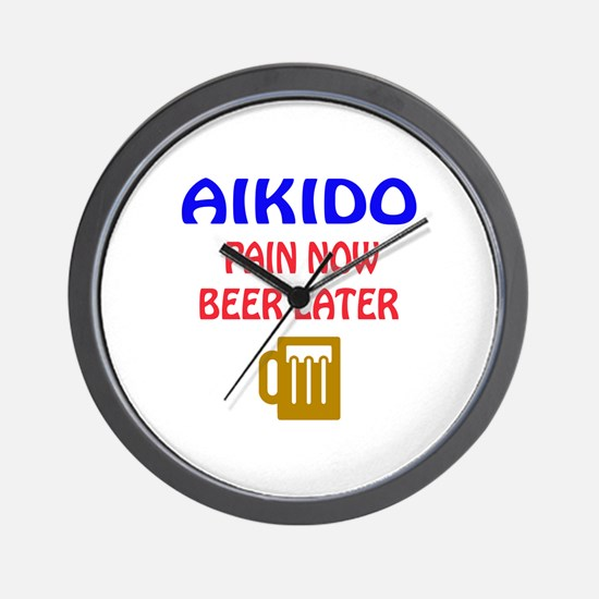Aikido Pain Now Beer Later Wall Clock