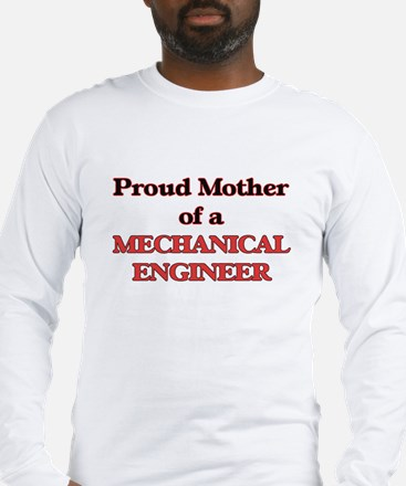 Proud Mother of a Mechanical E Long Sleeve T-Shirt