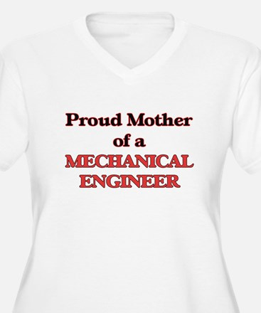 Proud Mother of a Mechanical Eng Plus Size T-Shirt