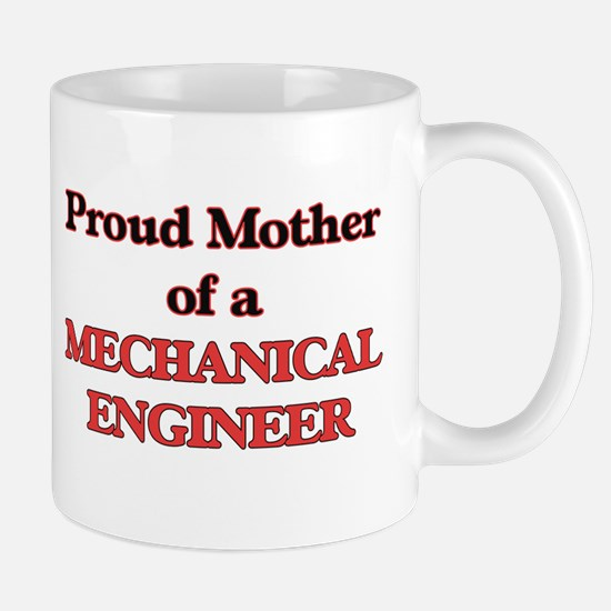 Proud Mother of a Mechanical Engineer Mugs