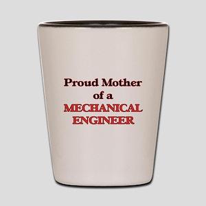 Proud Mother of a Mechanical Engineer Shot Glass
