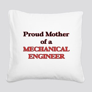 Proud Mother of a Mechanical Square Canvas Pillow