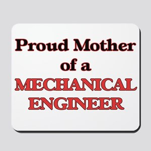 Proud Mother of a Mechanical Engineer Mousepad