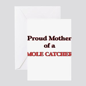 Proud Mother of a Mole Catcher Greeting Cards