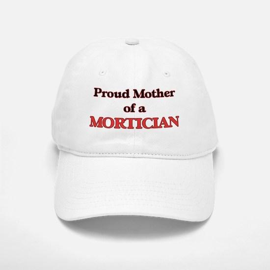Proud Mother of a Mortician Baseball Baseball Cap