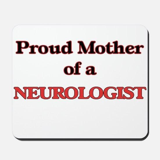 Proud Mother of a Neurologist Mousepad