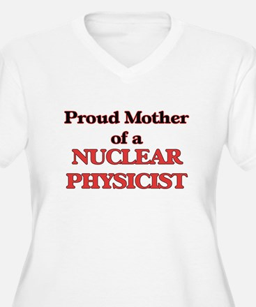Proud Mother of a Nuclear Physic Plus Size T-Shirt