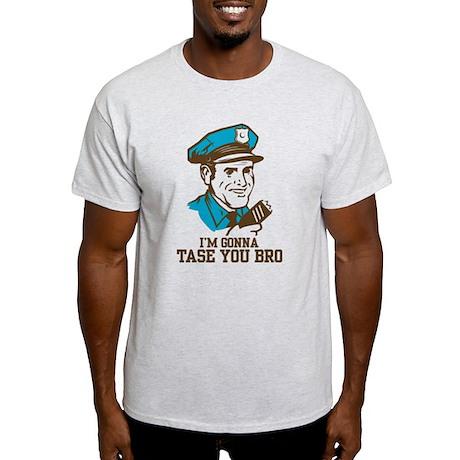 I'm gonna tase you bro Light T-Shirt