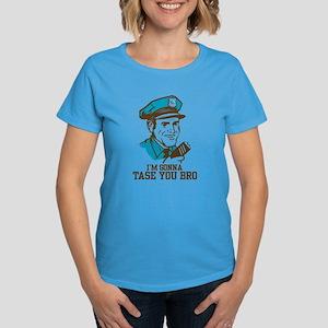 I'm gonna tase you bro Women's Dark T-Shirt
