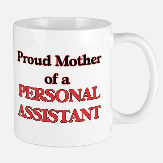 Proud Mother of a Personal Assistant Mugs