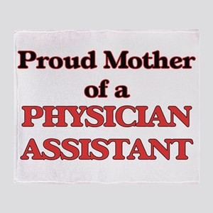 Proud Mother of a Physician Assistan Throw Blanket