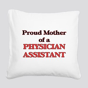 Proud Mother of a Physician A Square Canvas Pillow