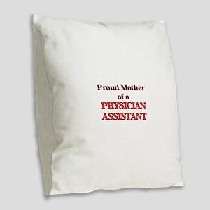 Proud Mother of a Physician As Burlap Throw Pillow