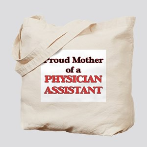 Proud Mother of a Physician Assistant Tote Bag