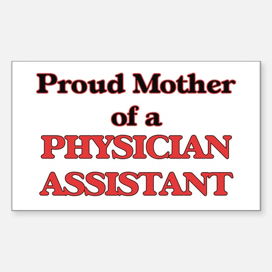Proud Mother of a Physician Assistant Decal
