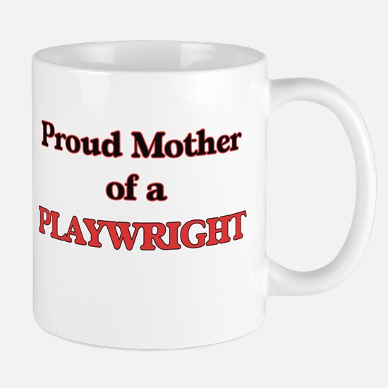 Proud Mother of a Playwright Mugs