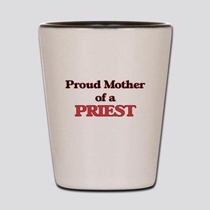 Proud Mother of a Priest Shot Glass