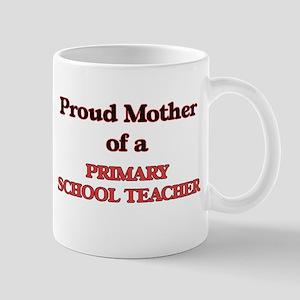 Proud Mother of a Primary School Teacher Mugs