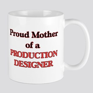 Proud Mother of a Production Designer Mugs