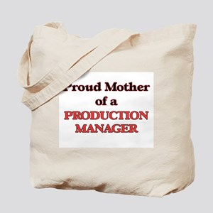 Proud Mother of a Production Manager Tote Bag