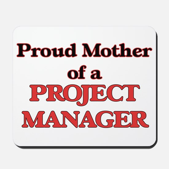 Proud Mother of a Project Manager Mousepad
