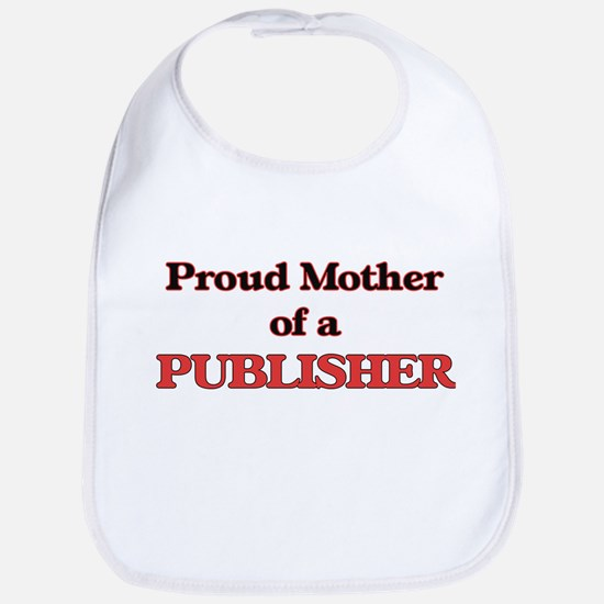 Proud Mother of a Publisher Bib
