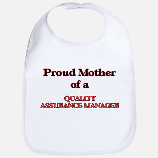 Proud Mother of a Quality Assurance Manager Bib