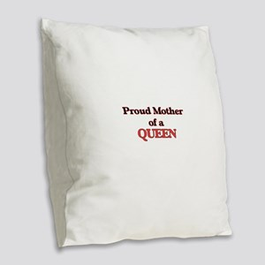 Proud Mother of a Queen Burlap Throw Pillow